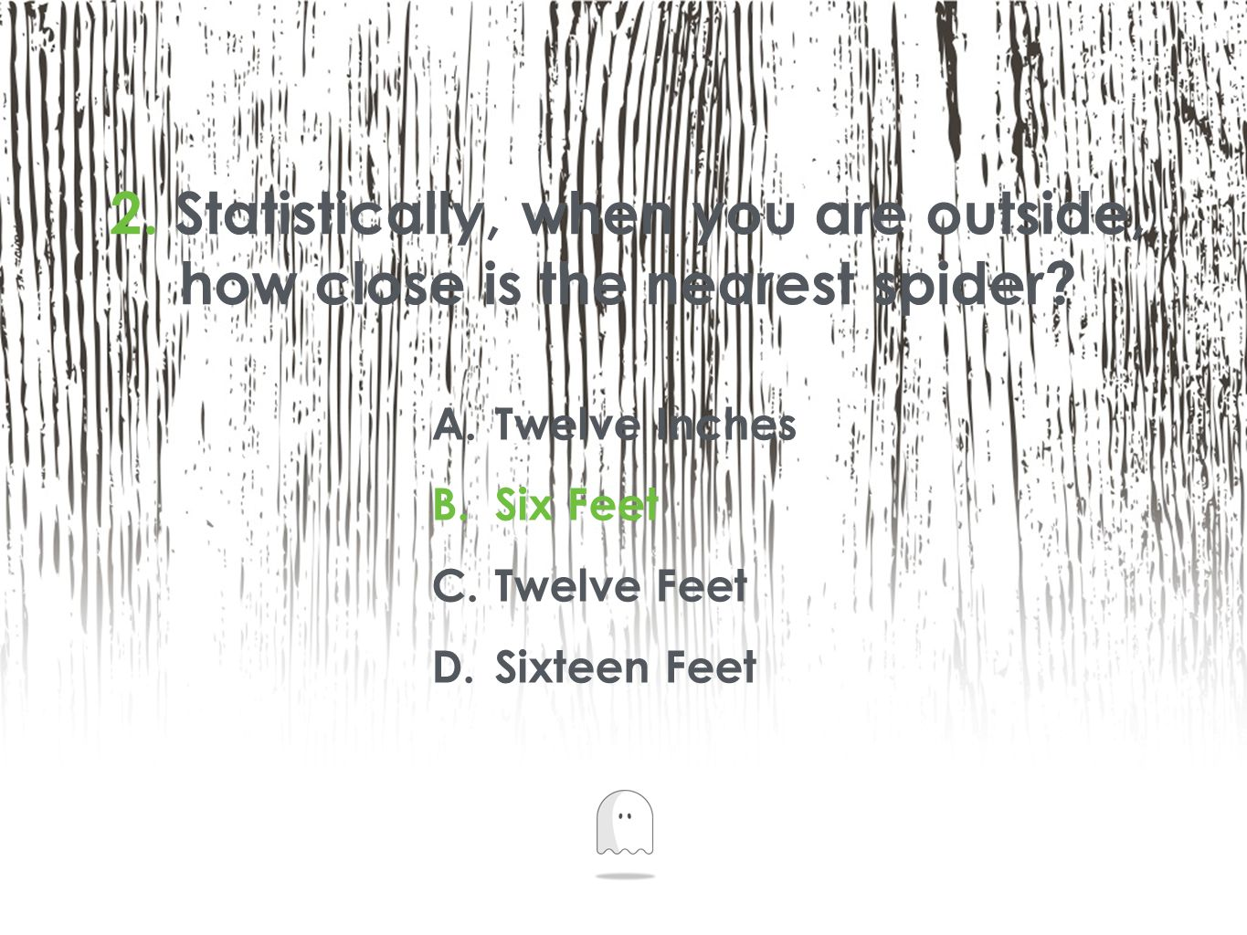 2. Statistically, when you are outside, how close is the nearest spider.