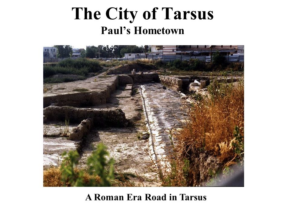 The City of Tarsus Paul's Hometown A Roman Era Road in Tarsus