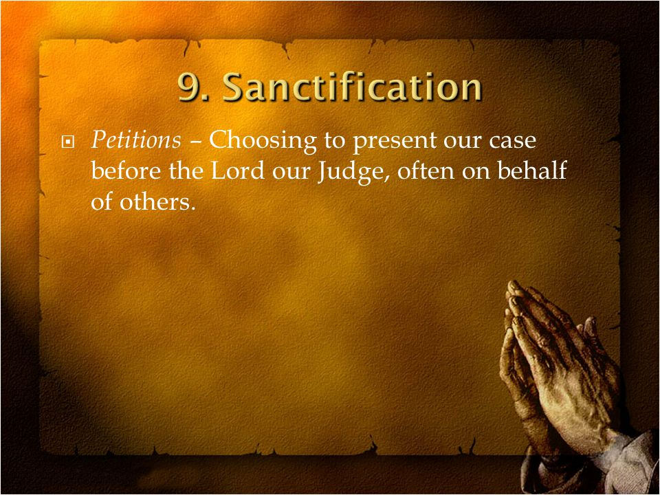  Petitions – Choosing to present our case before the Lord our Judge, often on behalf of others.