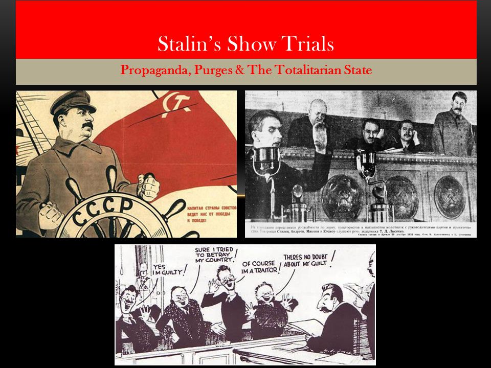 Propaganda, Purges & The Totalitarian State Stalin's Show Trials