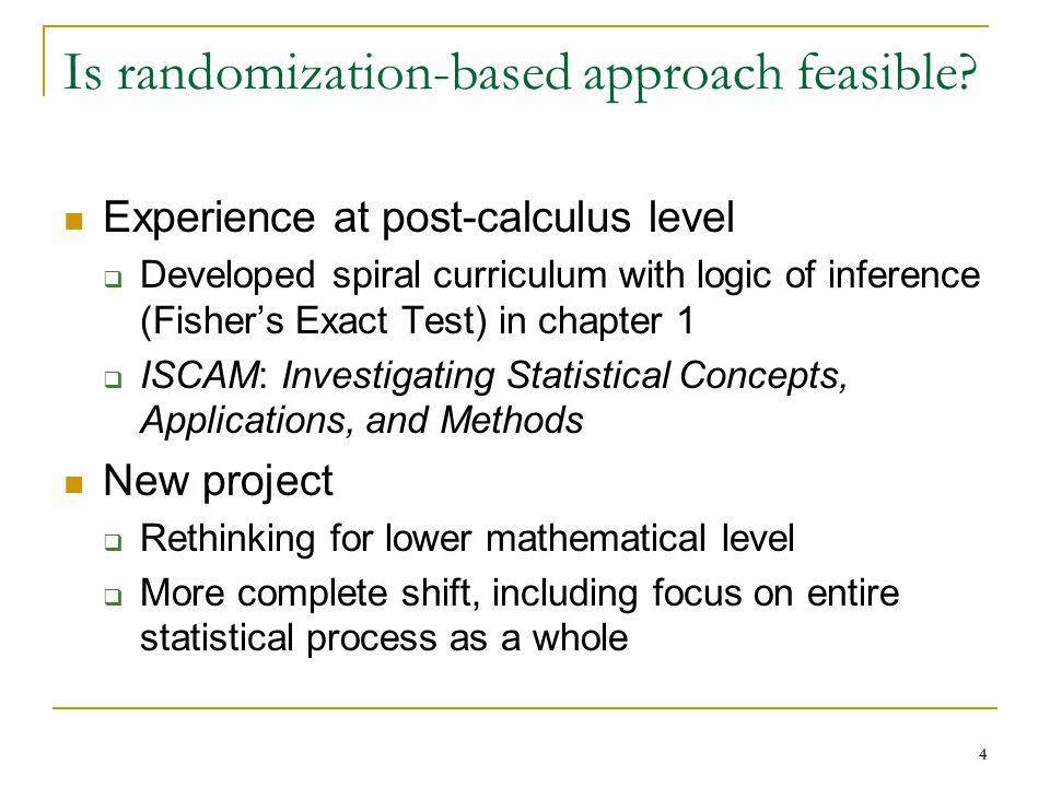 4 Is randomization-based approach feasible.