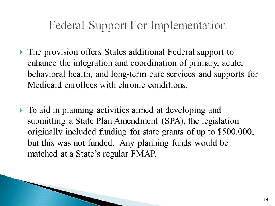  The provision offers States additional Federal support to enhance the integration and coordination of primary, acute, behavioral health, and long-te