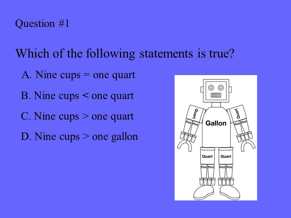 Question #1 Which of the following statements is true.