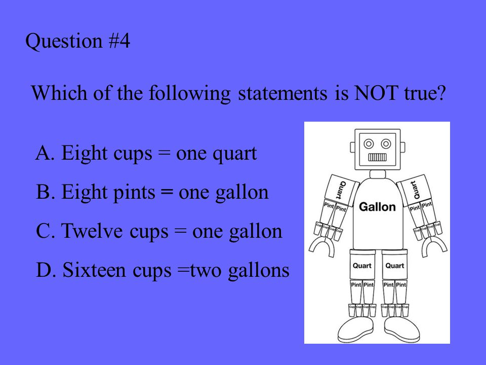 Question #4 Which of the following statements is NOT true.