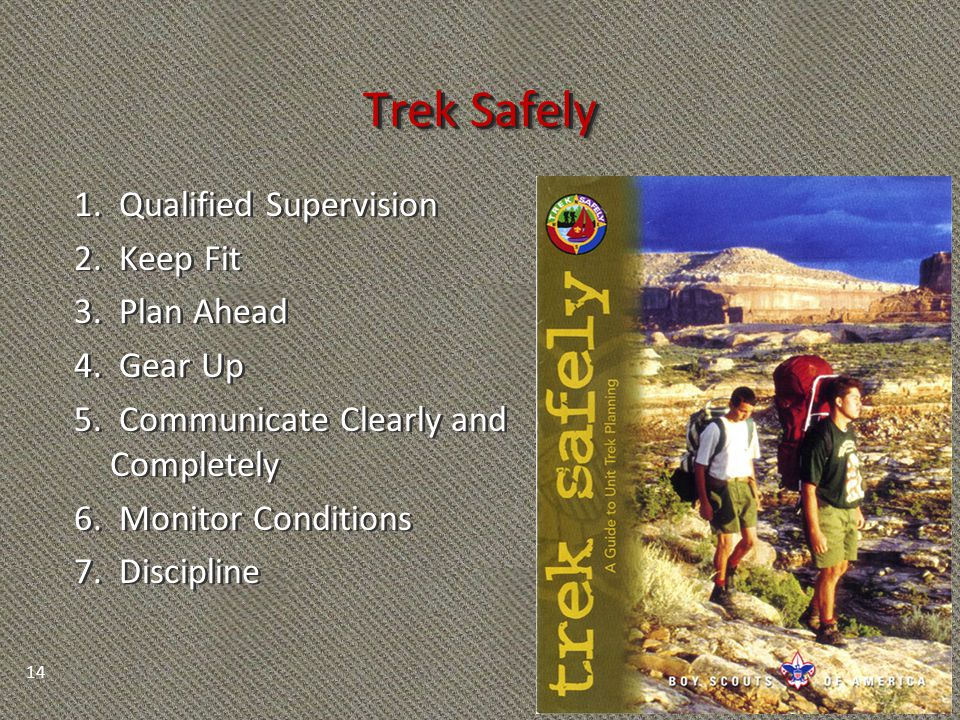 Trek Safely 1.Qualified Supervision 2. Keep Fit 3.
