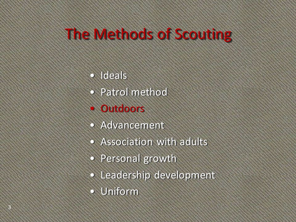 The Methods of Scouting Ideals Patrol method Outdoors Advancement Association with adults Personal growth Leadership development Uniform Ideals Patrol