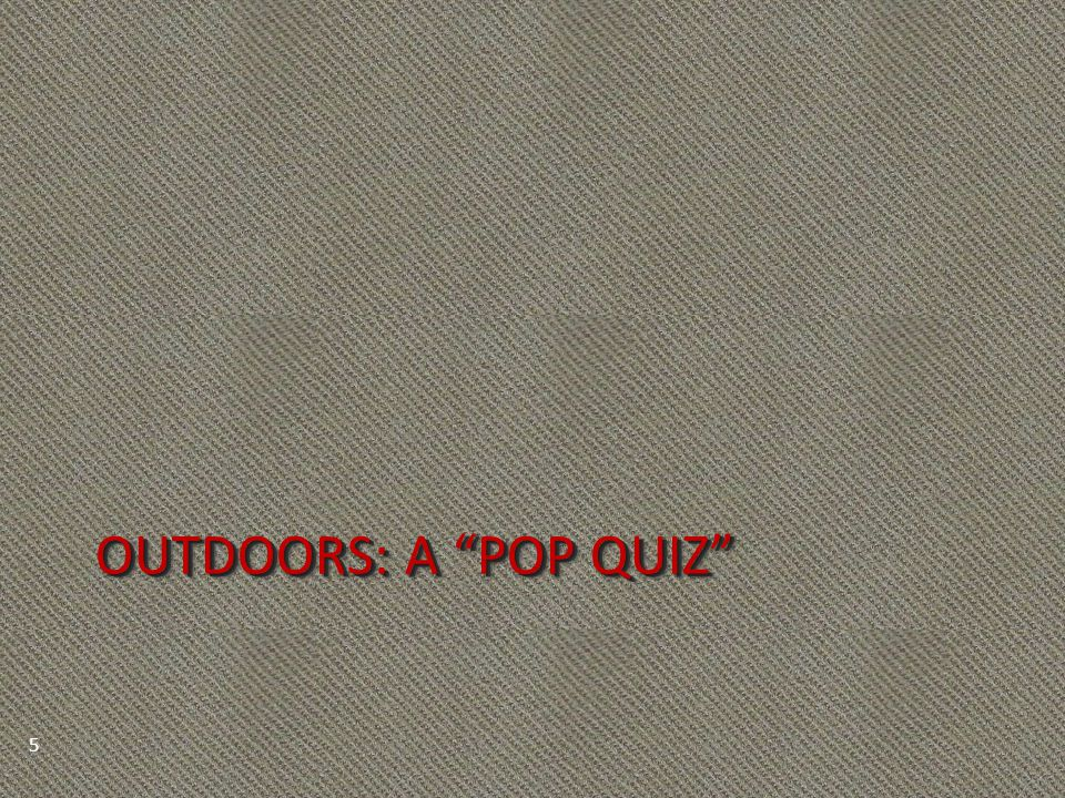 OUTDOORS: A POP QUIZ 5