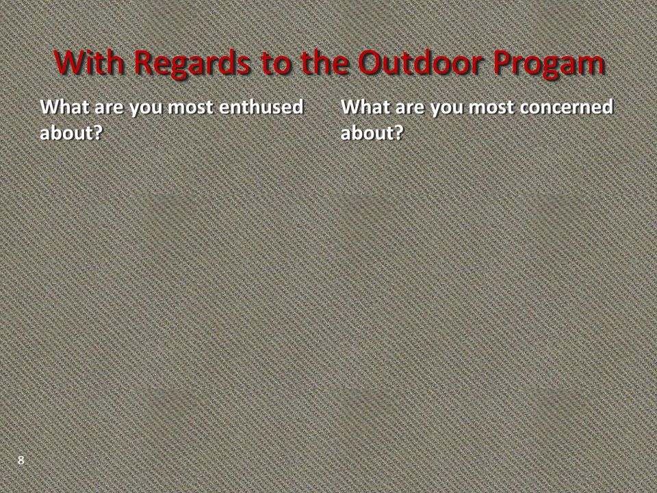 With Regards to the Outdoor Progam What are you most enthused about.