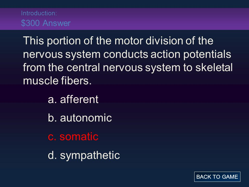 Introduction: $400 Question The cell bodies of sensory neurons are located in the dorsal root ganglion near the spinal cord.
