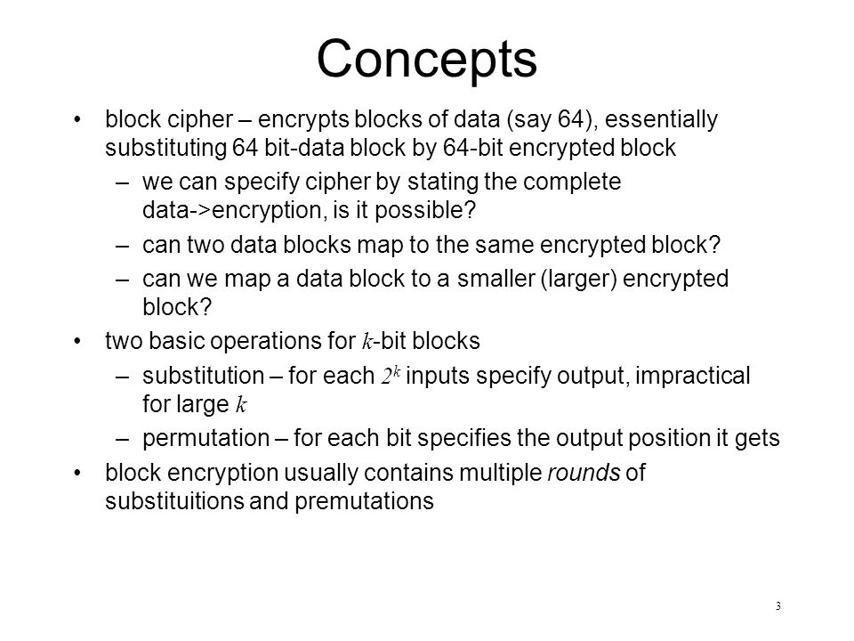 4  (Exclusive-OR) Bitwise operation with two inputs where the output bit is 1 if exactly one of the two input bits is one (B  A)  A) = B If A is a one time pad , very efficient and secure Common encryption schemes (e.g.