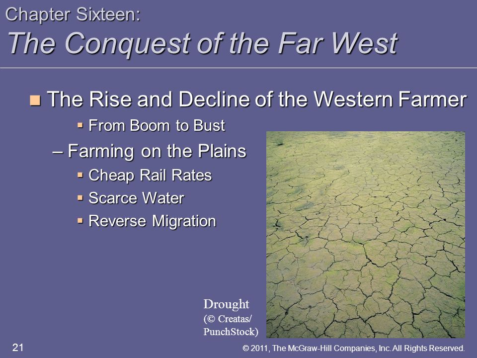 Chapter Sixteen: The Conquest of the Far West The Rise and Decline of the Western Farmer The Rise and Decline of the Western Farmer  From Boom to Bus