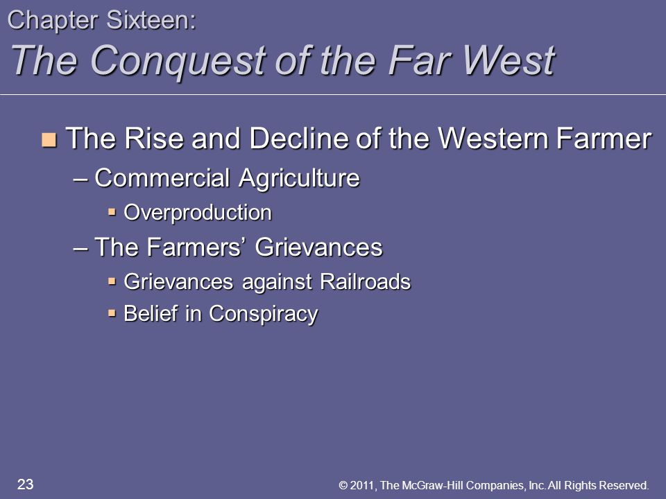 Chapter Sixteen: The Conquest of the Far West The Rise and Decline of the Western Farmer The Rise and Decline of the Western Farmer –Commercial Agricu