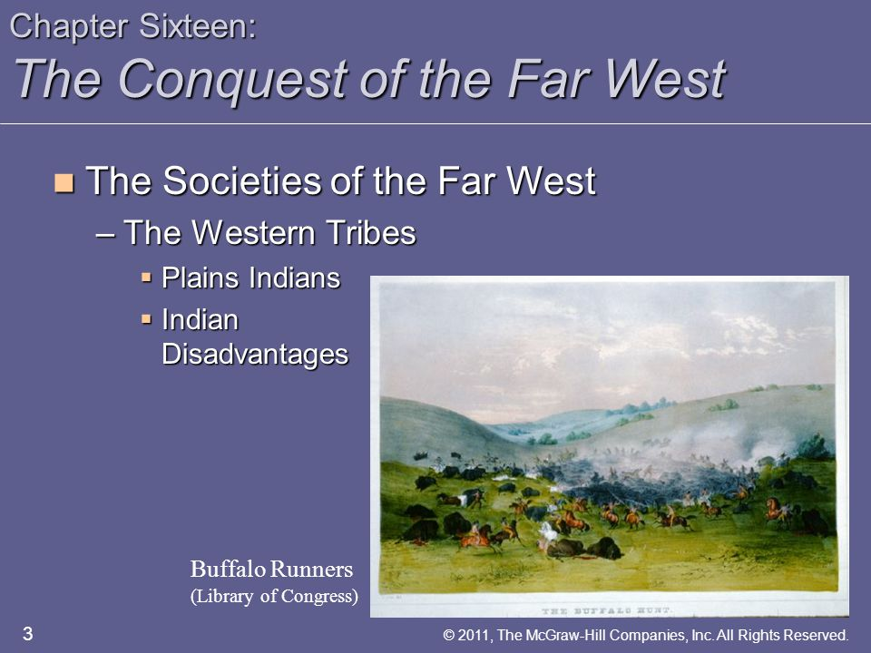 Chapter Sixteen: The Conquest of the Far West The Societies of the Far West The Societies of the Far West –The Western Tribes  Plains Indians  India