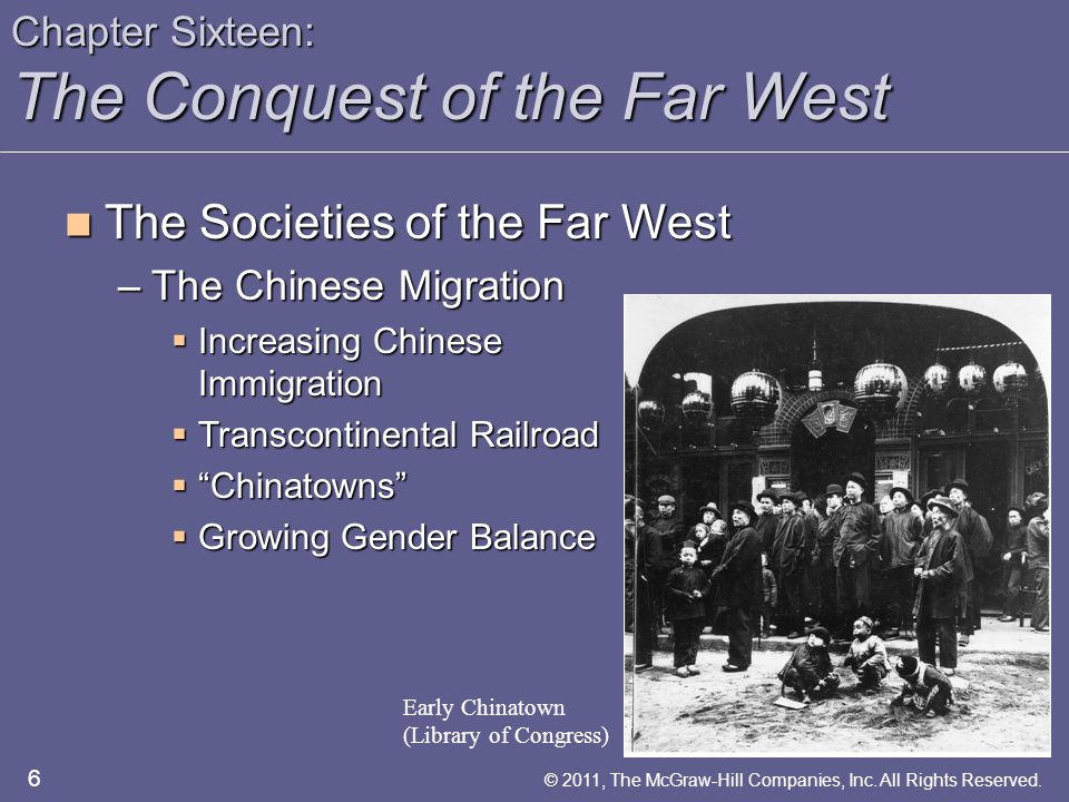 Chapter Sixteen: The Conquest of the Far West The Societies of the Far West The Societies of the Far West –The Chinese Migration  Increasing Chinese