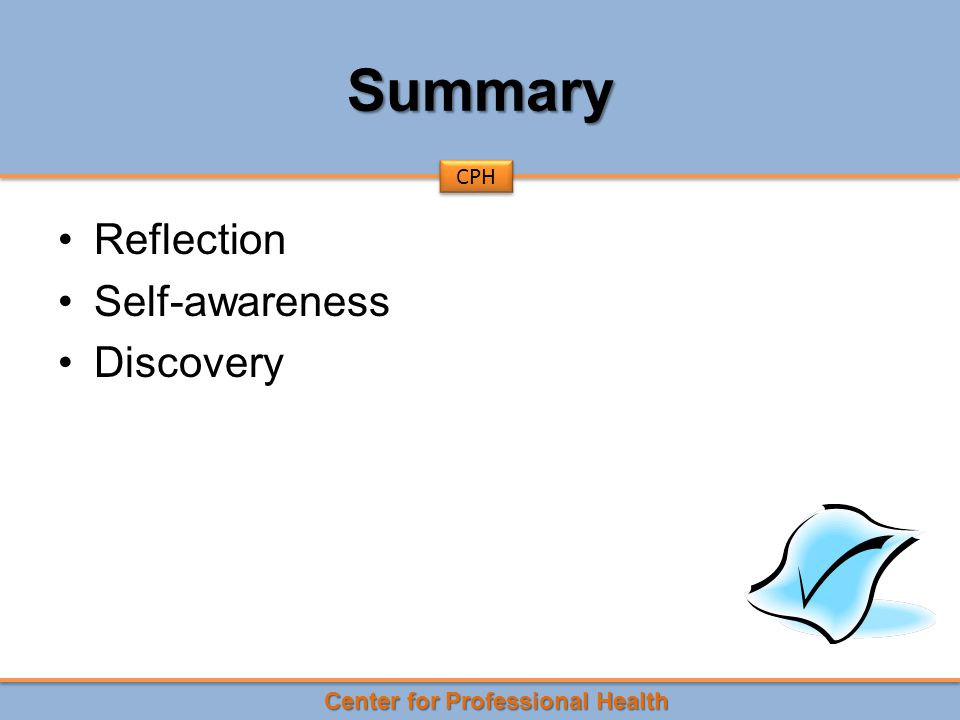 Center for Professional Health CPH Summary Reflection Self-awareness Discovery
