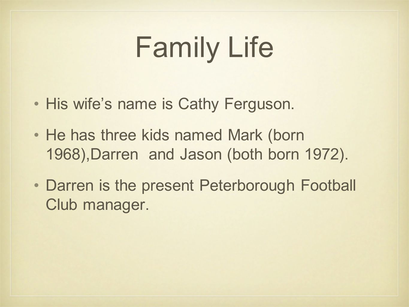 Family Life His wife's name is Cathy Ferguson.