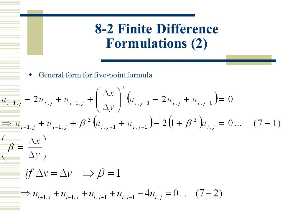 9-2 Finite Difference Formulations (7) (ii) The method may be thought of as the addition of two step computations as follows: Using the explicit method, while using the implicit method, Adding eqs.