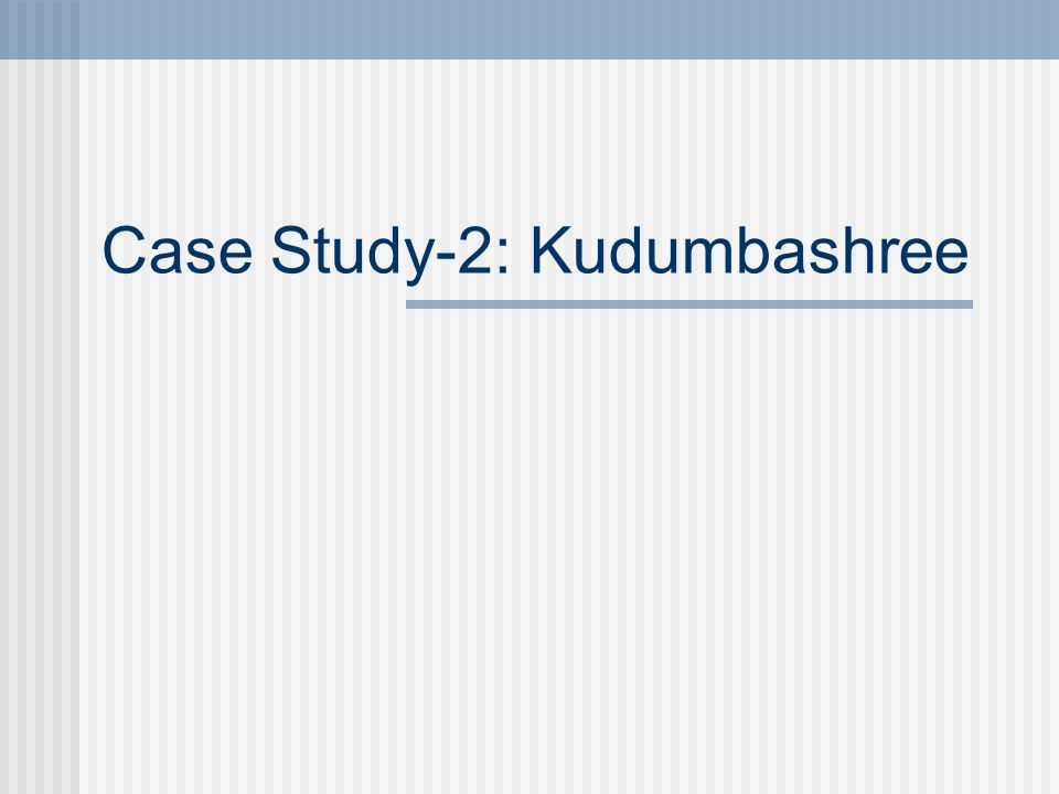Case Study-2: Kudumbashree