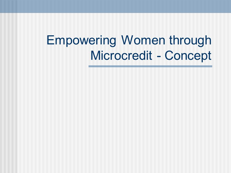 Empowering Women through Microcredit - Concept