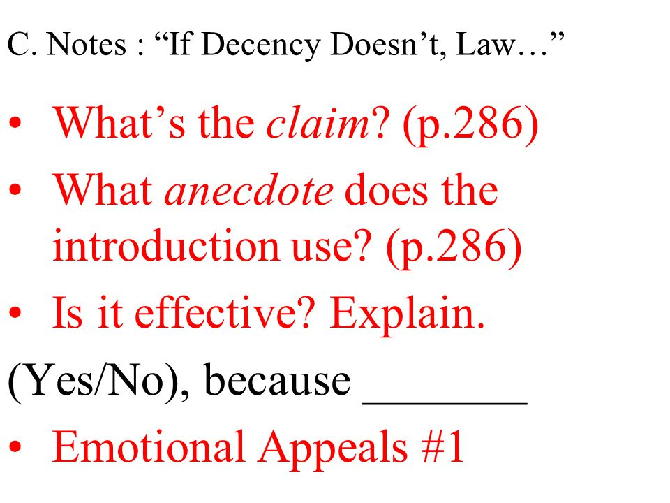 """C. Notes : """"If Decency Doesn't, Law…"""" What's the claim? (p.286) What anecdote does the introduction use? (p.286) Is it effective? Explain. (Yes/No), b"""