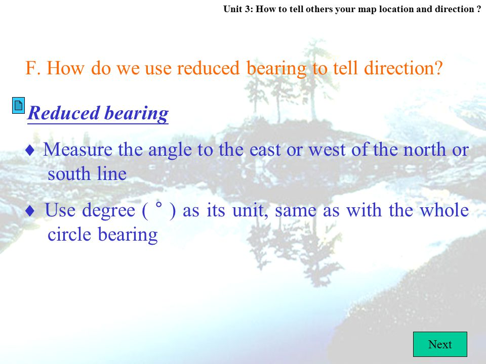 Unit 3: How to tell others your map location and direction ? E. How do we use whole circle bearing to tell direction? Whole circle bearing  Can tell