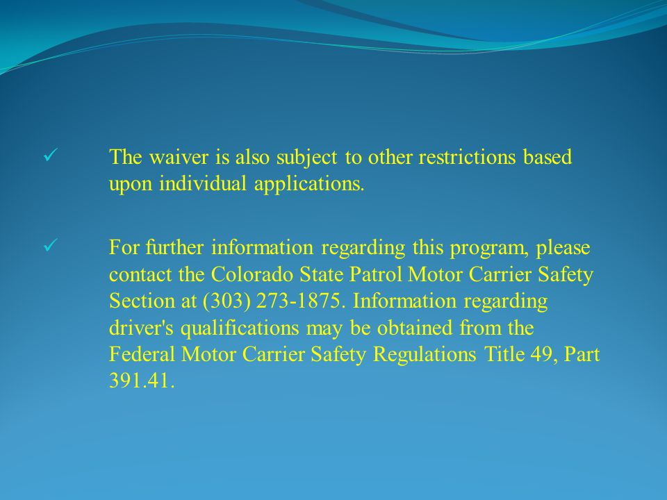 The waiver is also subject to other restrictions based upon individual applications.