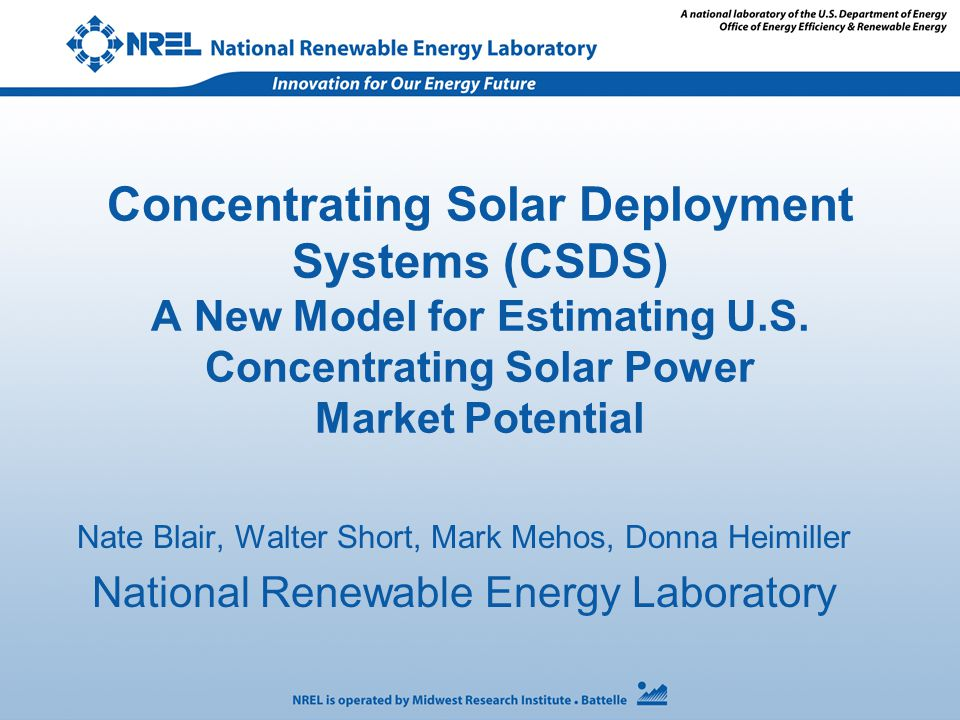 Concentrating Solar Deployment Systems (CSDS) A New Model for Estimating U.S.