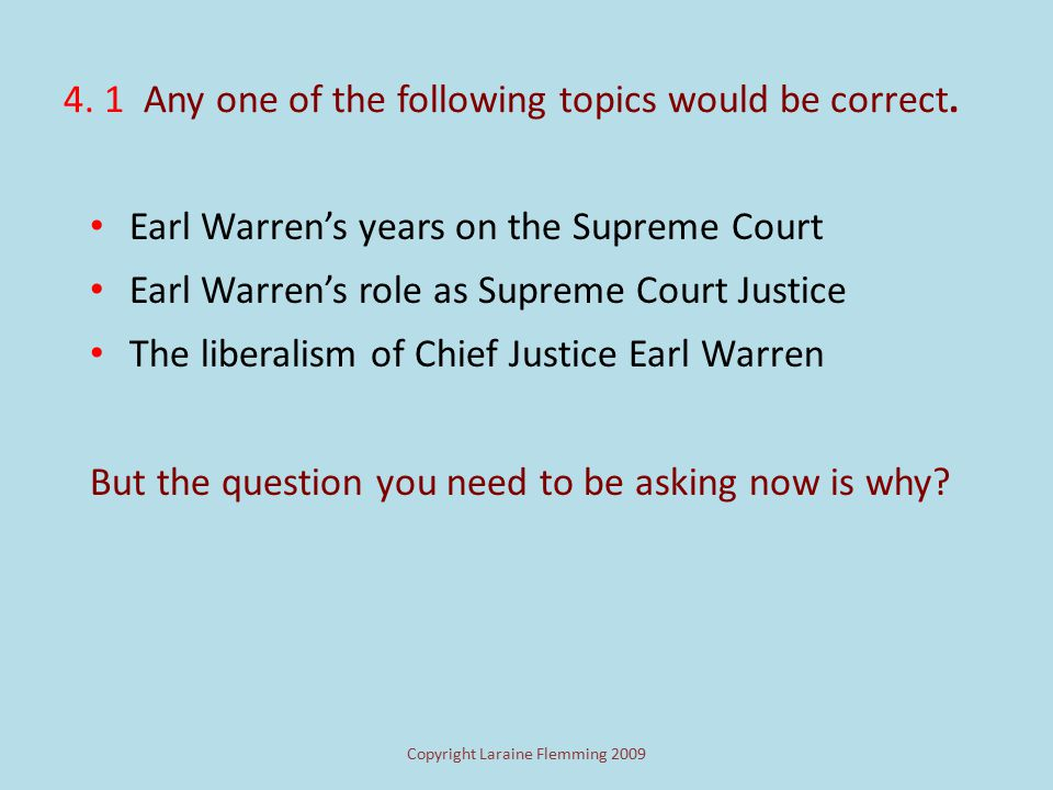 Copyright Laraine Flemming 2009 What do you think is the topic of this paragraph? When Dwight D. Eisenhower nominated Earl Warren to be Chief Justice