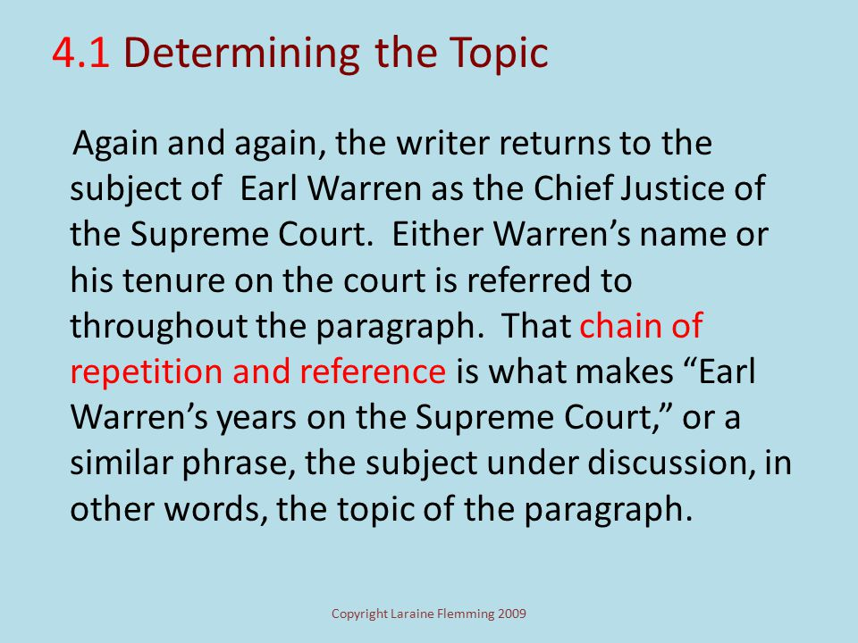 Copyright Laraine Flemming 2009 4. 1 Any one of the following topics would be correct. Earl Warren's years on the Supreme Court Earl Warren's role as