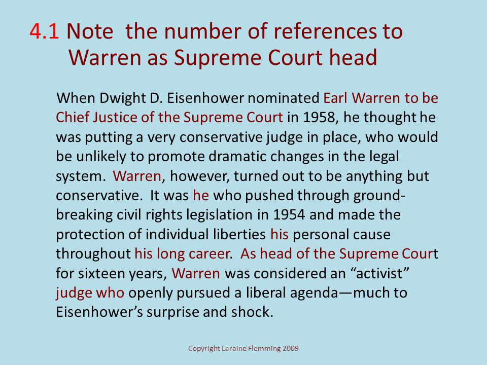 Copyright Laraine Flemming 2009 4.1 Determining the Topic Again and again, the writer returns to the subject of Earl Warren as the Chief Justice of th