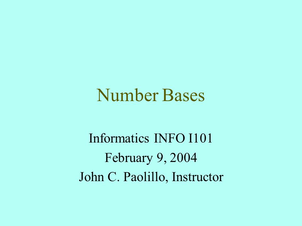 Items for Today Last week –Digital logic, Boolean algebra, and circuits –Logic gates and truth tables This Week –Numbers and bases –Working with binary