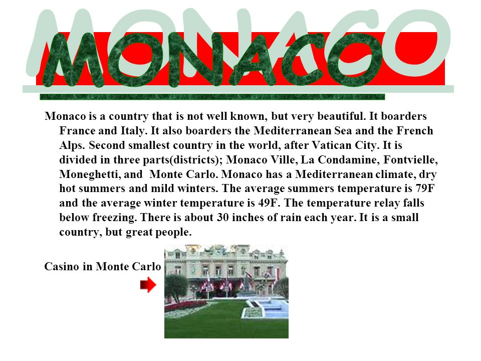 Monaco is a country that is not well known, but very beautiful.