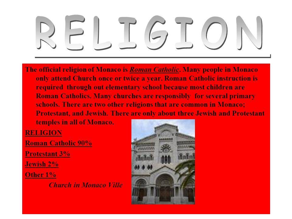 The official religion of Monaco is Roman Catholic.