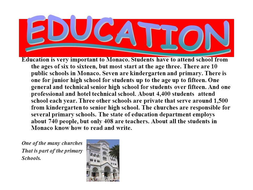 Education is very important to Monaco.