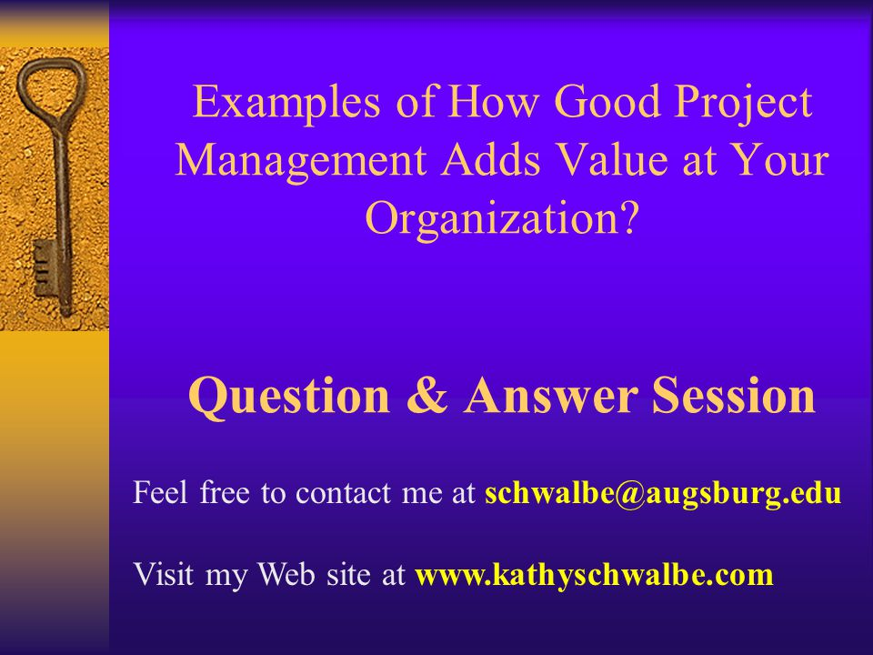 Examples of How Good Project Management Adds Value at Your Organization.
