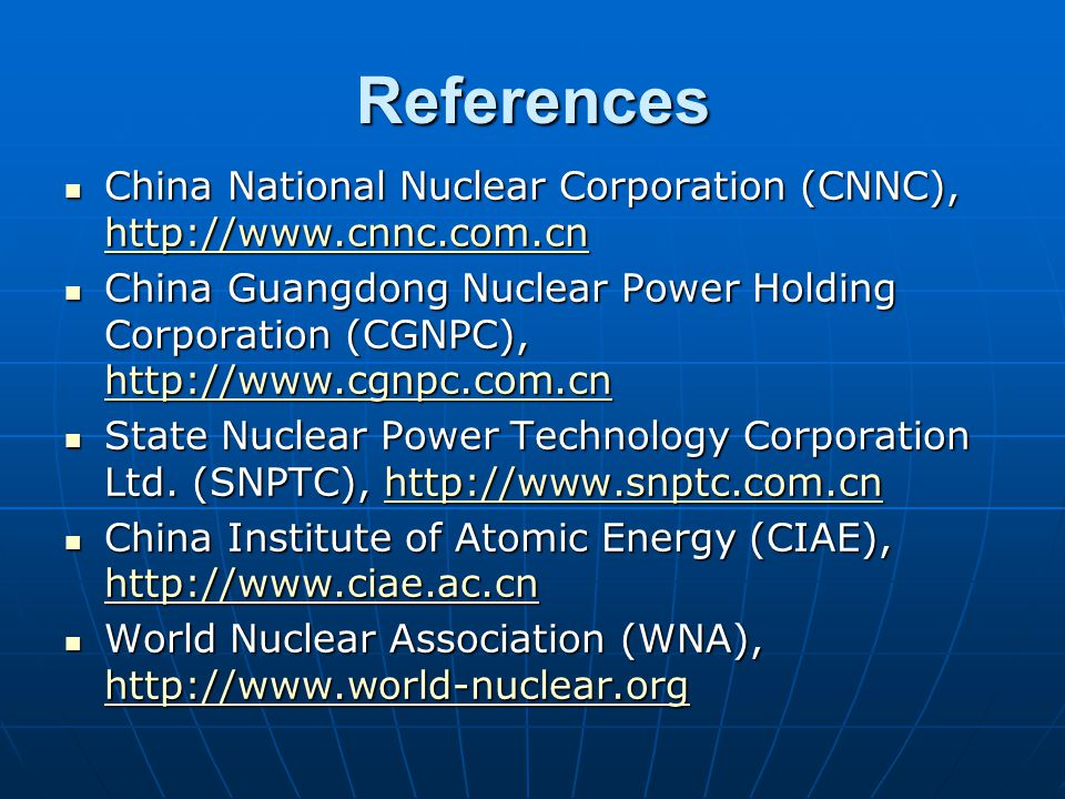 References China National Nuclear Corporation (CNNC), http://www.cnnc.com.cn China National Nuclear Corporation (CNNC), http://www.cnnc.com.cn http://www.cnnc.com.cn China Guangdong Nuclear Power Holding Corporation (CGNPC), http://www.cgnpc.com.cn China Guangdong Nuclear Power Holding Corporation (CGNPC), http://www.cgnpc.com.cn http://www.cgnpc.com.cn State Nuclear Power Technology Corporation Ltd.