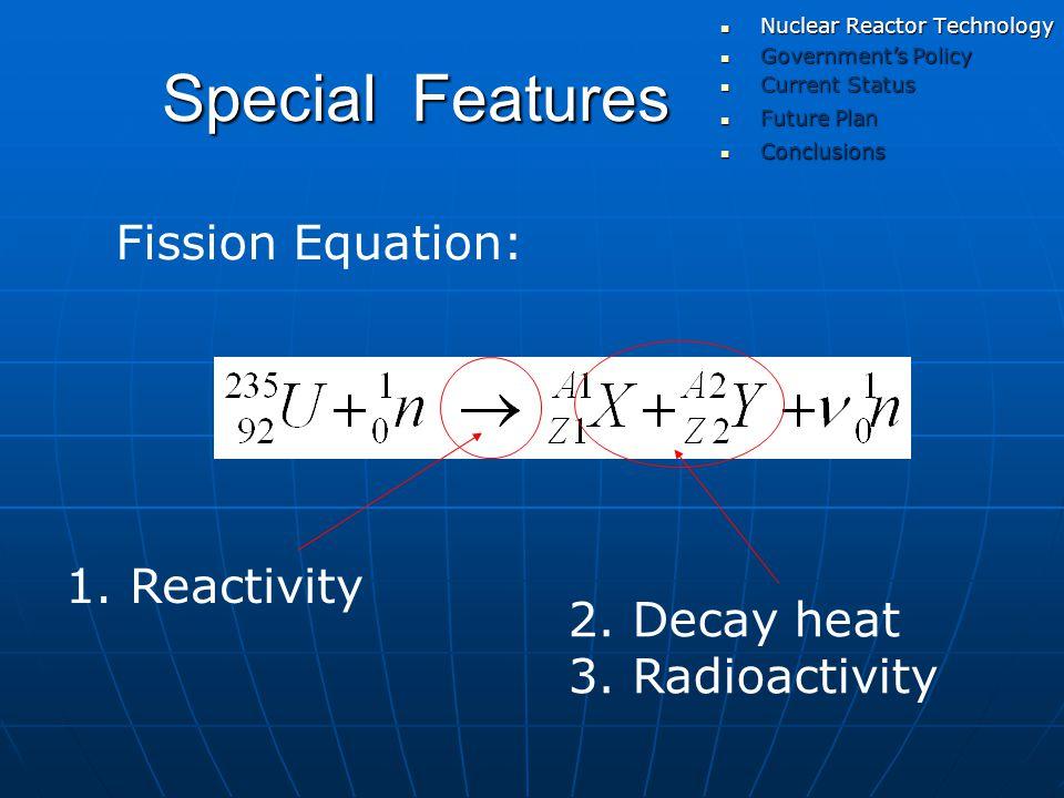 Reactor Design 1.Reactivity Control Neutron control 2.