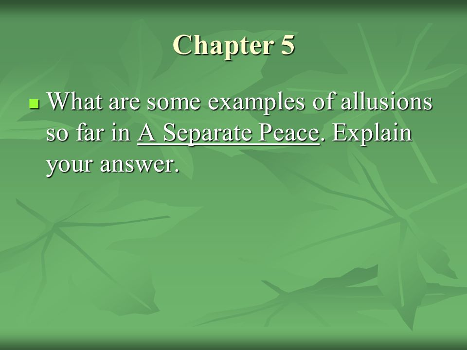 Chapter 5 What are some examples of allusions so far in A Separate Peace.