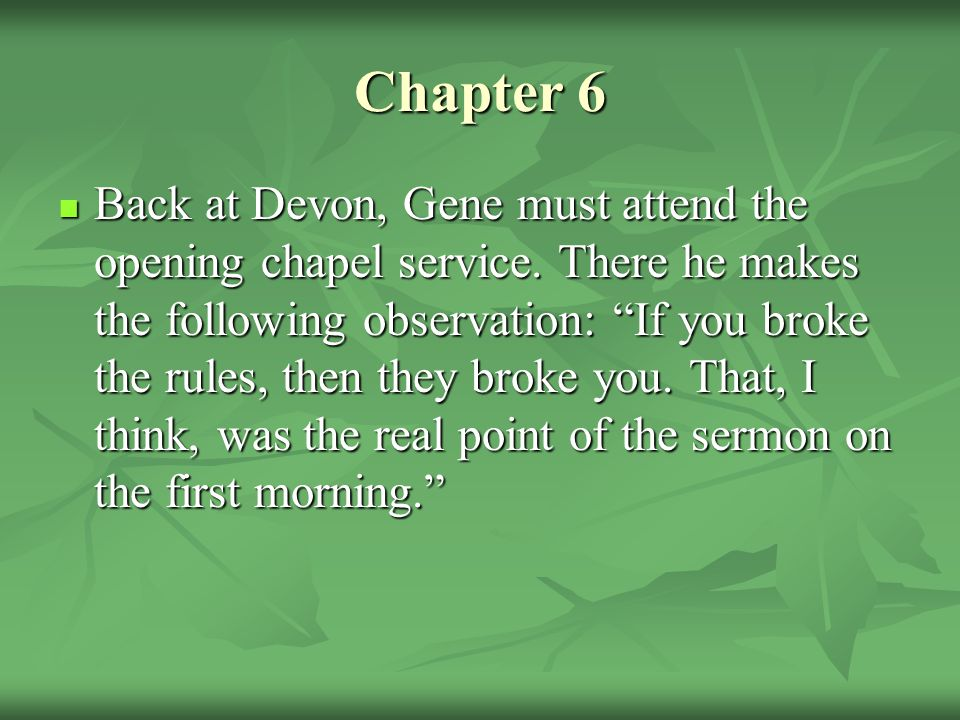Chapter 6 Back at Devon, Gene must attend the opening chapel service.