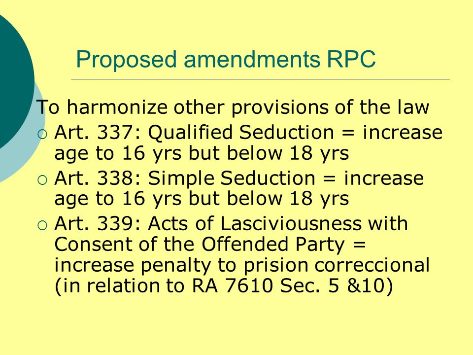 Proposed amendments RPC To harmonize other provisions of the law  Art.