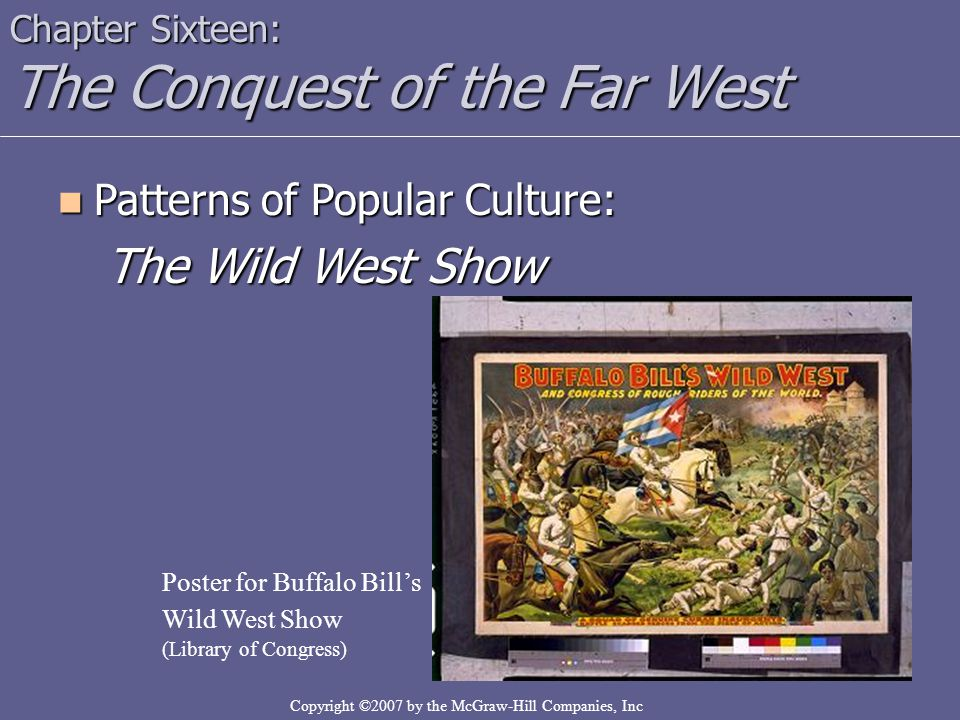Copyright ©2007 by the McGraw-Hill Companies, Inc Patterns of Popular Culture: Patterns of Popular Culture: The Wild West Show Chapter Sixteen: The Co