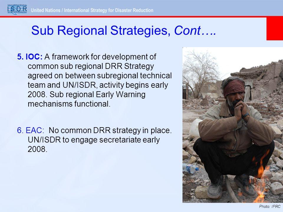 Sub Regional Strategies, Cont…. Photo: IFRC 5.