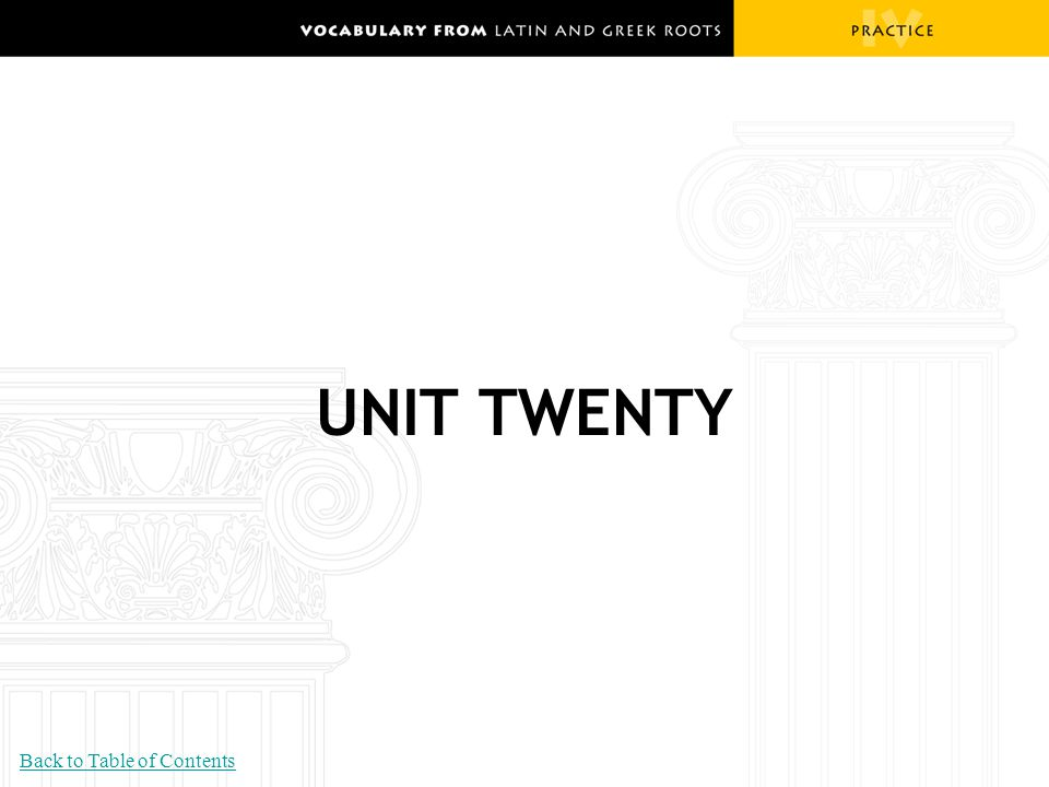 UNIT TWENTY Back to Table of Contents