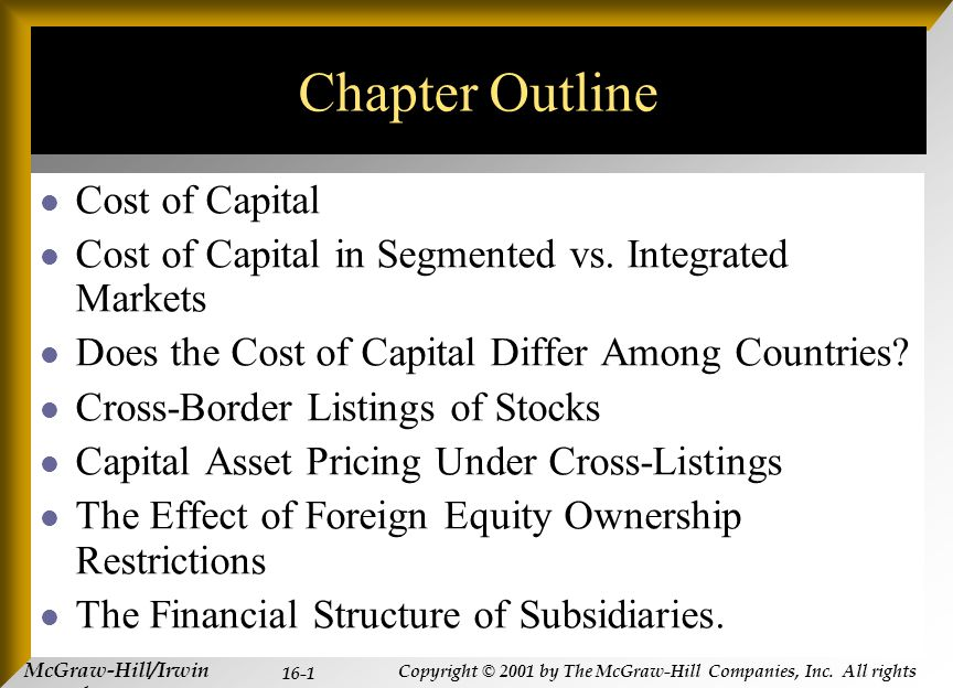 McGraw-Hill/Irwin Copyright © 2001 by The McGraw-Hill Companies, Inc. All rights reserved. 16-1 Chapter Outline Cost of Capital Cost of Capital in Seg