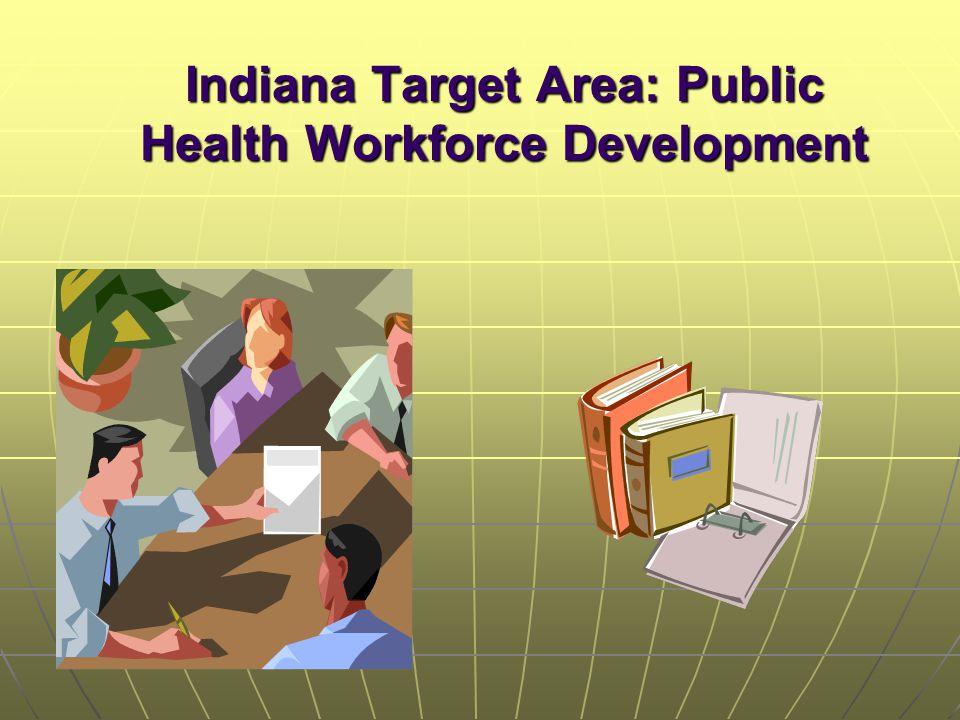 Indiana Target Area: Public Health Workforce Development