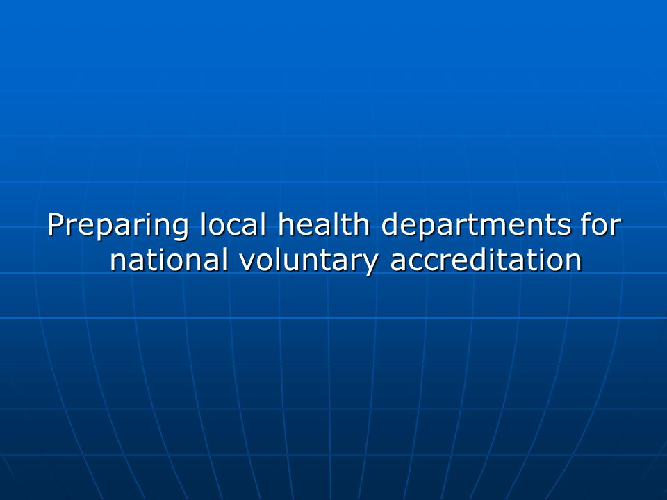 Preparing local health departments for national voluntary accreditation