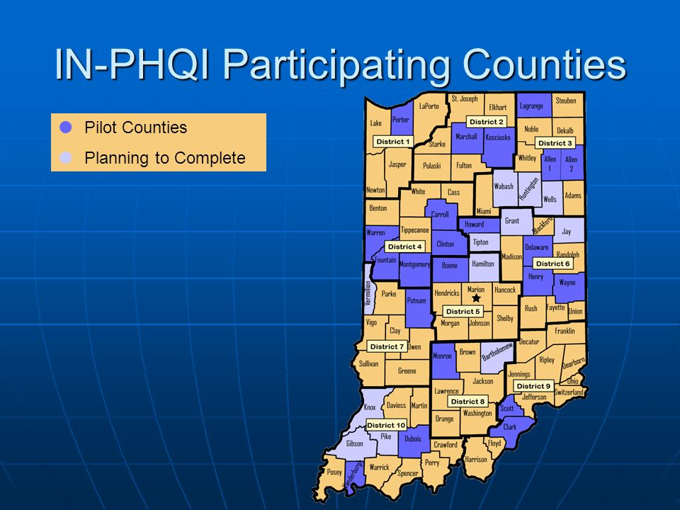 IN-PHQI Participating Counties  Pilot Counties  Planning to Complete