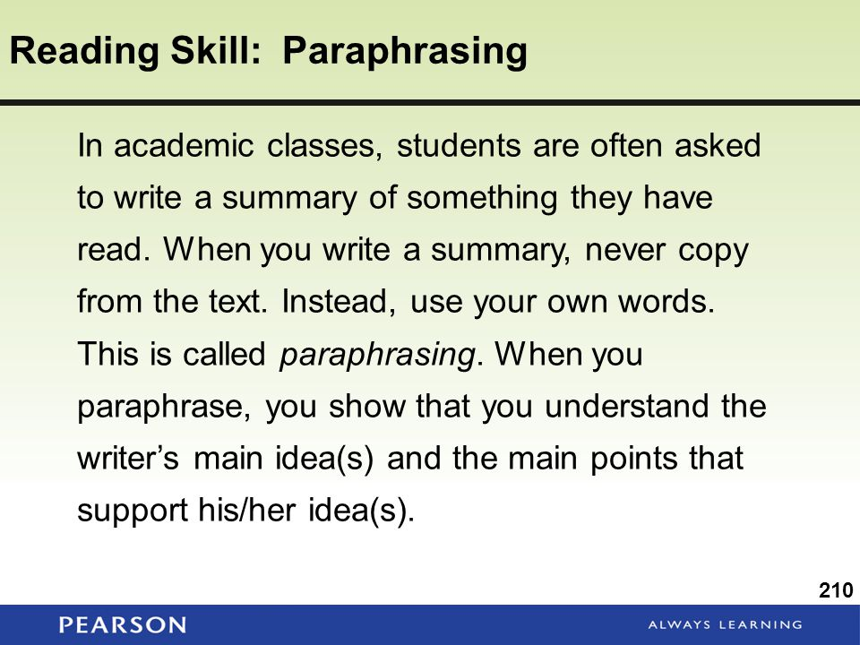 Reading Skill: Paraphrasing In academic classes, students are often asked to write a summary of something they have read.
