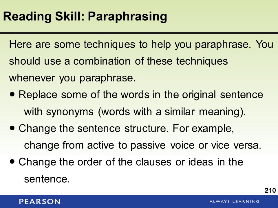 Reading Skill: Paraphrasing 210 Here are some techniques to help you paraphrase.