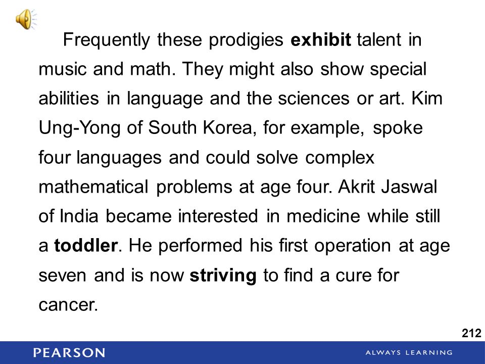 Frequently these prodigies exhibit talent in music and math.